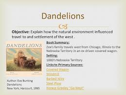 Dandelions book summary zoe 39 s family travels west from chicago