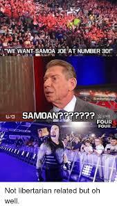 Samoan Memes - awe want samoa joe at number 30 usa samoan ae live four four