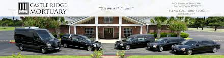 funeral homes in san antonio castle ridge mortuary san antonio tx