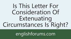 Extenuating Circumstances Is This Letter For Consideration Of Extenuating Circumstances Is