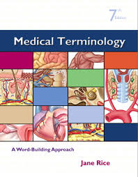 rice medical terminology a word building approach