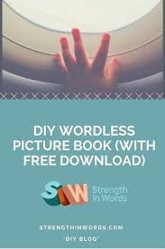 book free download diy wordless picture book with free download strength in words