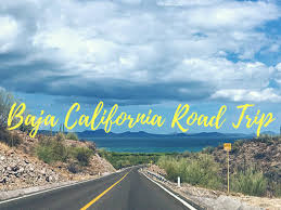 Indiana Is It Safe To Travel To Paris images Your ultimate baja california road trip itinerary indiana jo png