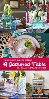 Pretty Tables by The Ultimate Guide To Setting A Gathered Table
