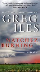 Seeking Burning Series Natchez Burning Penn Cage 4 By Greg Iles