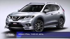 nissan accessories for x trail mt auto news nissan x trail tuned by impul youtube