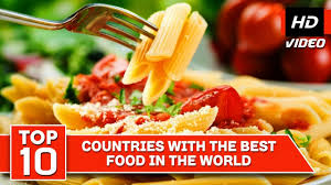 top 10 cuisines of the top 10 countries with the best food in the best food recipes
