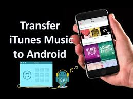 transfer itunes to android itunes to android how to transfer from itunes to