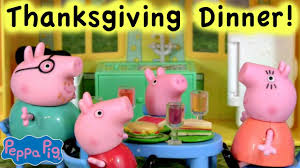 peppa pig thanksgiving day dinner george pig mummy pig
