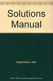 solutions manual signals u0026 systems 2nd edition alan oppenheim