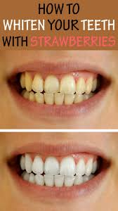 how to whiten your teeth with strawberries beauty pinterest