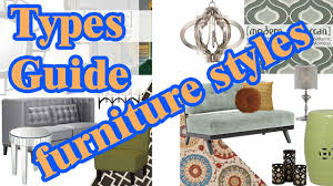 types guide u0026 furniture styles furniture design ideas youtube