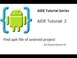 aide apk aide tutorial 2 find apk file of android project