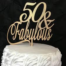 50 and fabulous cake topper 50 fabulous cake topper 50th birthday cake topper gold cake