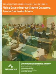 using data to improve student outcomes learning from leading