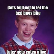 Dont Let The Bed Bugs Bite Don U0027t Let The Bed Bugs Bite U0027 By Recyclebin Meme Center