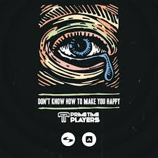 What Can I Do To Make You Happy Meme - don t know how to make you happy prime time players radio edit