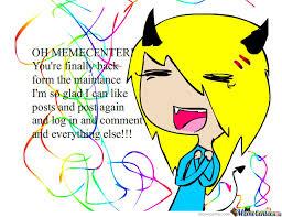 Meme Center Login - finally back o by recyclebin meme center