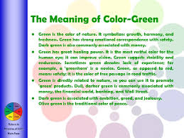 List Of Colours And Their Meanings The Color Green Means Green Meaning Green Color Psychology
