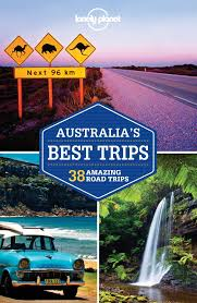 booktopia australia s best trips 38 amazing road trips by lonely