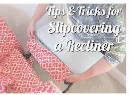 diy slipcover for reclining sofa sure fit recliner cover covers