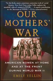 our mothers u0027 war american women at home and at the front during