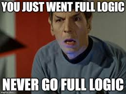 Logic Meme - spock so logical right now imgflip