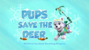 pups save deer paw patrol wiki fandom powered wikia