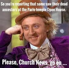 Open House Meme - dead ancestors make appearance at paris temple open house exmormon