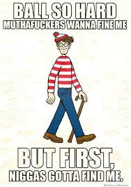 Ball So Hard Meme - waldo in paris 2 where s waldo where s wally know your meme