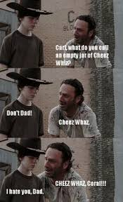 Rick Carl Memes - the 19 greatest dad jokes from rick grimes i m laughing so hard