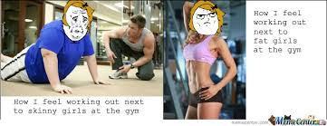 Girls At The Gym Meme - how i feel working out next to skinny girls at gym by serkan meme