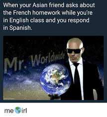 Asian Friend Meme - when your asian friend asks about the french homework while you re