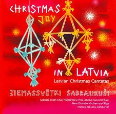 christmas joy in latvia latvian christmas cantatas new york