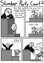 Slumber Party Meme - completely serious comics slumber party court 2