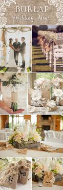 burlap wedding decorations 55 chic rustic burlap and lace wedding ideas deer pearl flowers