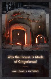 why the house is made of gingerbread poems ava leavell haymon
