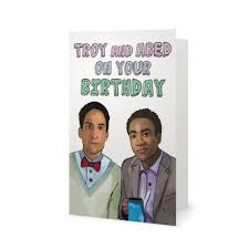 troy and abed community tv show birthday card snl comedy