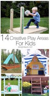 14 creative play areas for kids play areas summertime and brain