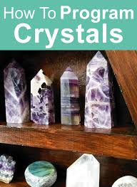 how to program crystals for beginners purpose crystals and