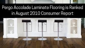 Best Laminate Flooring Consumer Reports Pergo Accolade Laminate Flooring Is Ranked In August 2010 Consumer