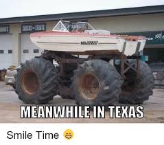 Meanwhile In Texas Meme - con brakes shocks struts ter meanwhile in texas smile time meme