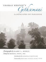 Thomas Merton Quotes On Love by Thomas Merton U0027s Gethsemani Landscapes Of Paradise Harry L