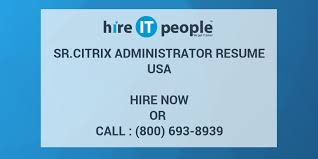 sr citrix administrator resume hire it people we get it done