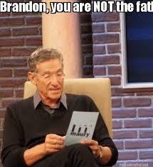 Brandon Meme - meme maker brandon you are not the father