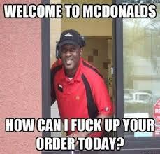 Welcome Meme - welcome to mcdonalds meme imglulz