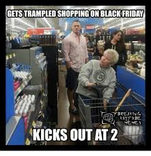Black Friday Meme - getstrleoshopping on black friday breaking memes kicks out at 2