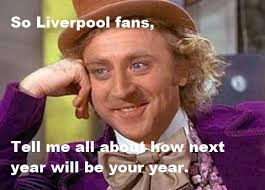 Liverpool Memes - condescending wonka liverpool fans condescending wonka