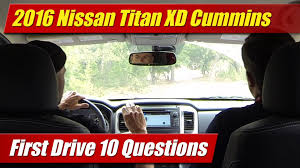 nissan titan xd problems 2016 nissan titan xd first drive 10 questions youtube