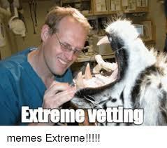 Extreme Memes - extreme vetting memes extreme meme on me me